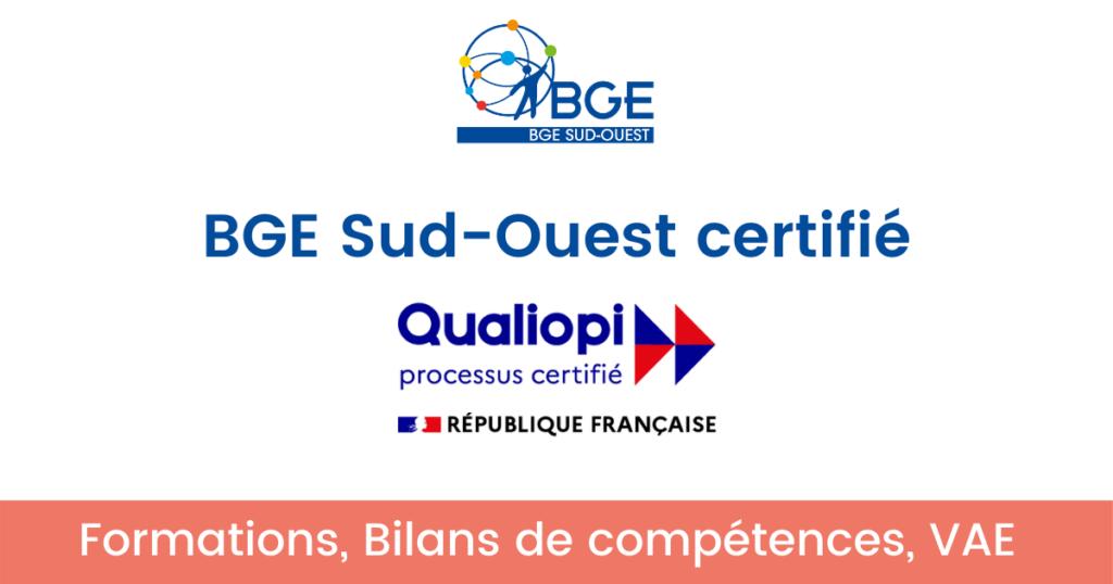 BGE Sud-Ouest certifié Qualiopi - actualité